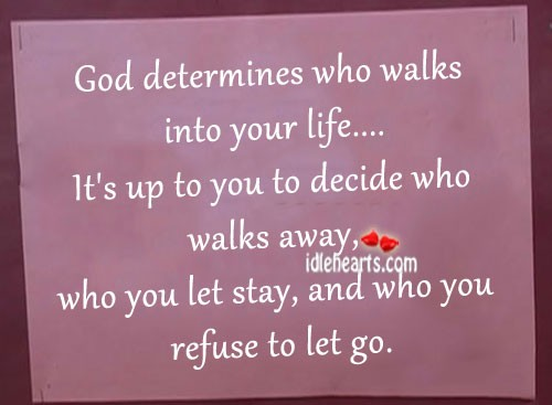 God determines who walks into your life