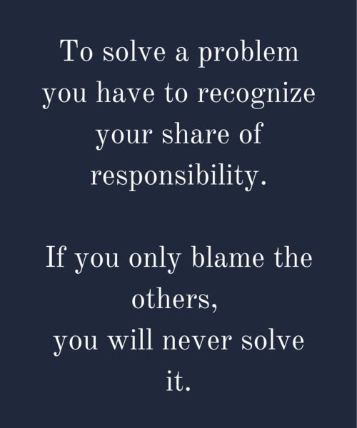 Blaming others won't solve a problem