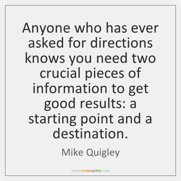 Anyone who has ever asked for directions knows you need two crucial ...