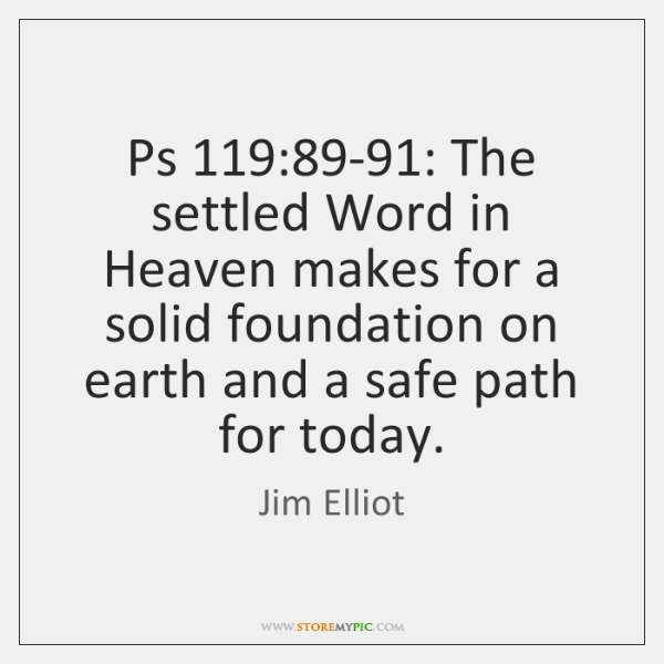 Ps 119:89-91: The settled Word in Heaven makes for a solid foundation ...
