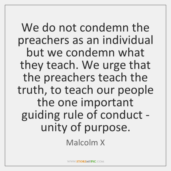 We do not condemn the preachers as an individual but we condemn ...