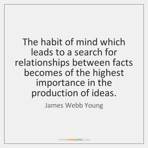 The habit of mind which leads to a search for relationships between ...