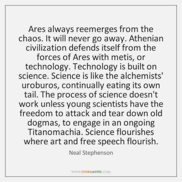 Ares always reemerges from the chaos. It will never go away. Athenian ...