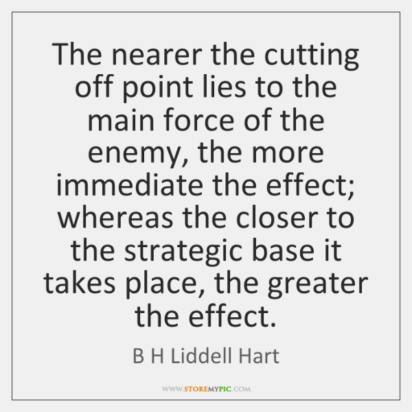 The nearer the cutting off point lies to the main force of ...
