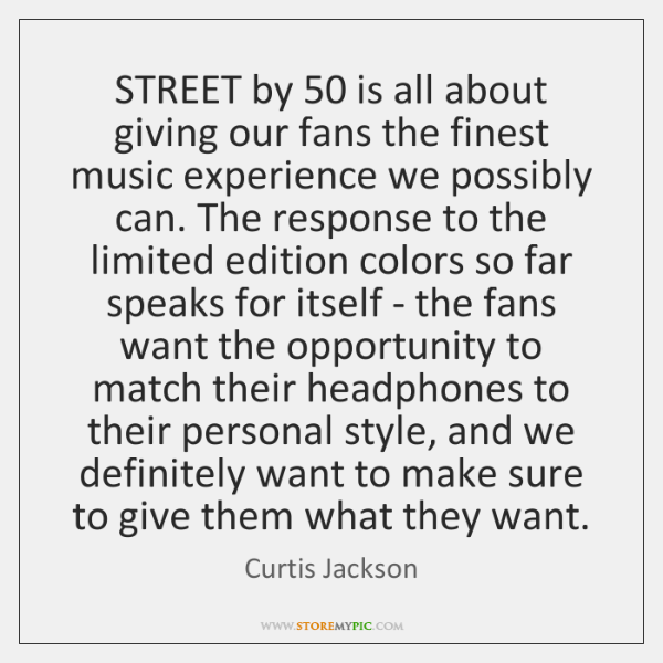 STREET by 50 is all about giving our fans the finest music experience ...