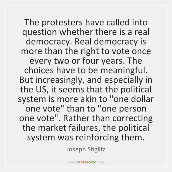 The protesters have called into question whether there is a real democracy. ...