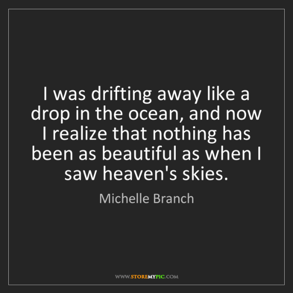 drifting-away-drop-ocean-realize-beautiful-saw-heaven-skies-quote-on-storemypic-e3b17.png