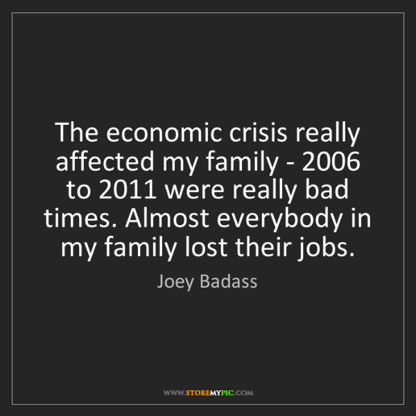 economic-crisis-affected-family-bad-times-lost-jobs-quote-on-storemypic-83ec3.png