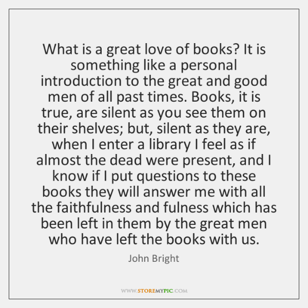 What is a great love of books? It is something like a ...
