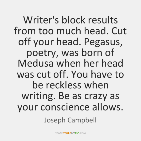 joseph-campbell-writers-block-results-from-too-much-head-quote-on-storemypic-c4bc7.png