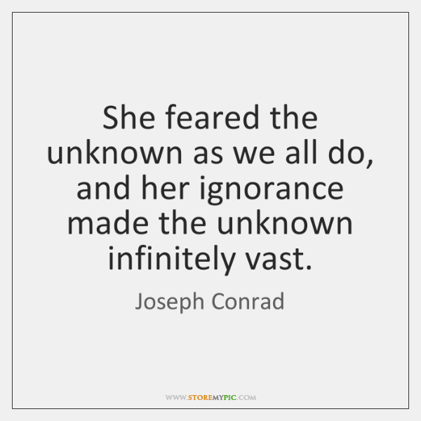 joseph-conrad-she-feared-the-unknown-as-we-all-quote-on-storemypic-88549.png