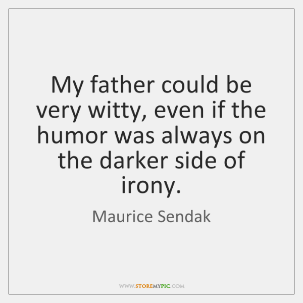 maurice-sendak-my-father-could-be-very-witty-even-quote-on-storemypic-55d7d.png