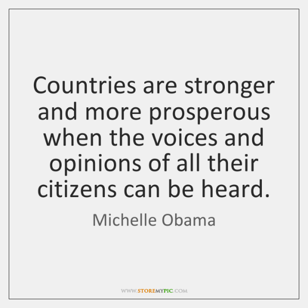 Countries are stronger and more prosperous when the voices and opinions of ...