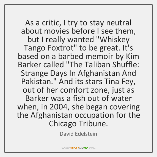 As a critic, I try to stay neutral about movies before I ...