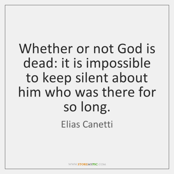 Whether or not God is dead: it is impossible to keep silent ...