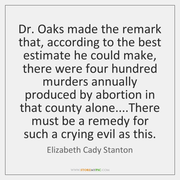 Dr. Oaks made the remark that, according to the best estimate he ...
