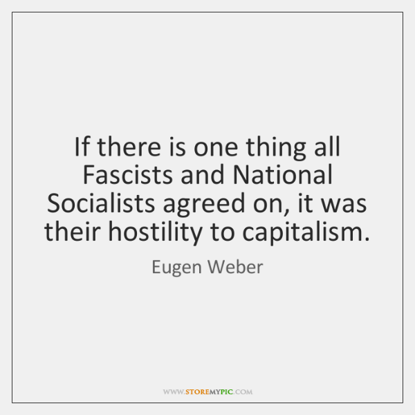 If there is one thing all Fascists and National Socialists agreed on, ...
