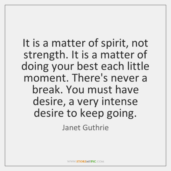It is a matter of spirit, not strength. It is a matter ...