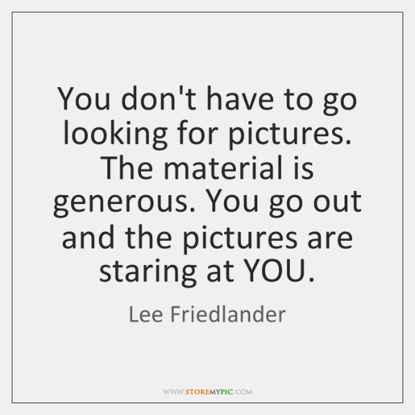 You don't have to go looking for pictures. The material is generous. ...