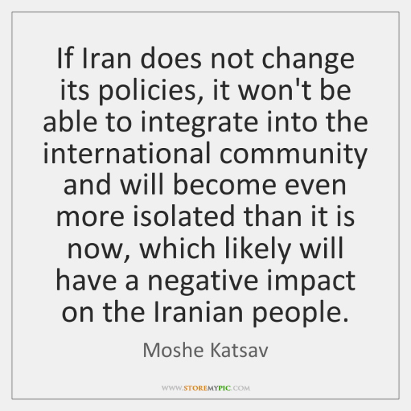If Iran does not change its policies, it won't be able to ...