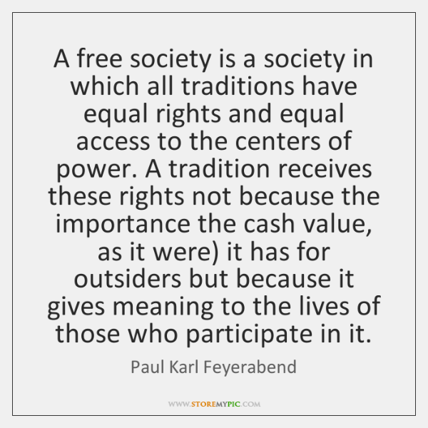 A free society is a society in which all traditions have equal ...