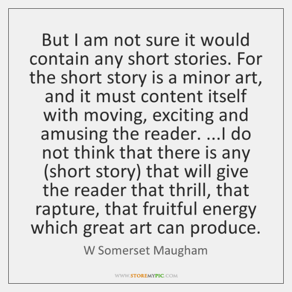But I am not sure it would contain any short stories. For ...
