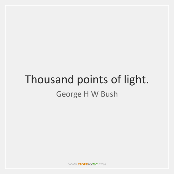 Thousand points of light.