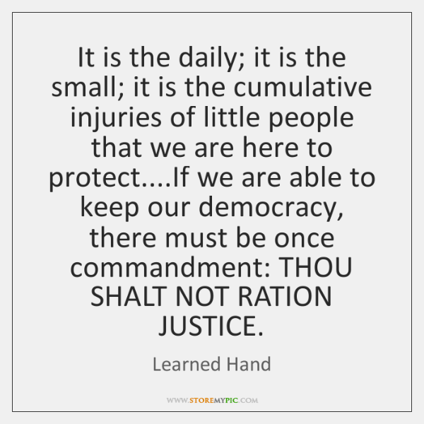 It is the daily; it is the small; it is the cumulative ...
