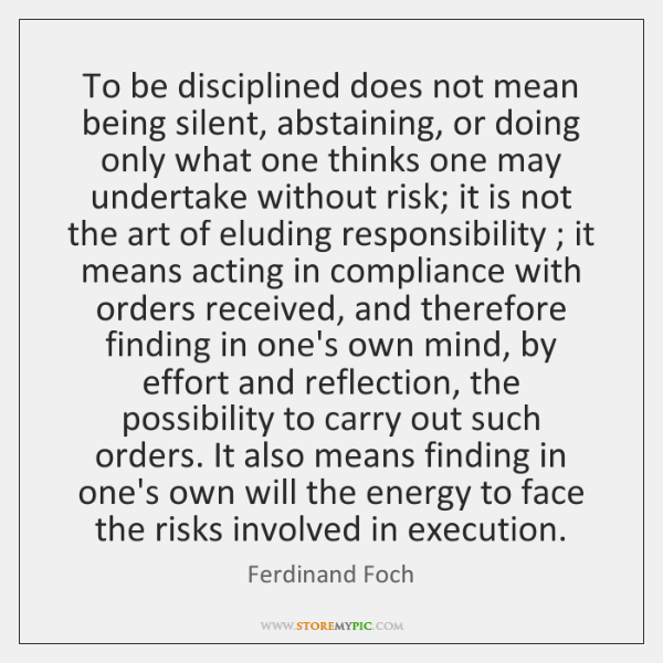 To be disciplined does not mean being silent, abstaining, or doing only ...