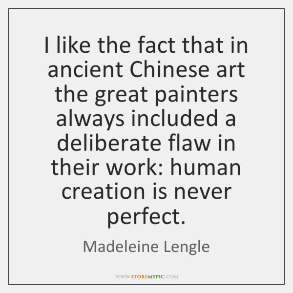 I like the fact that in ancient Chinese art the great painters ...