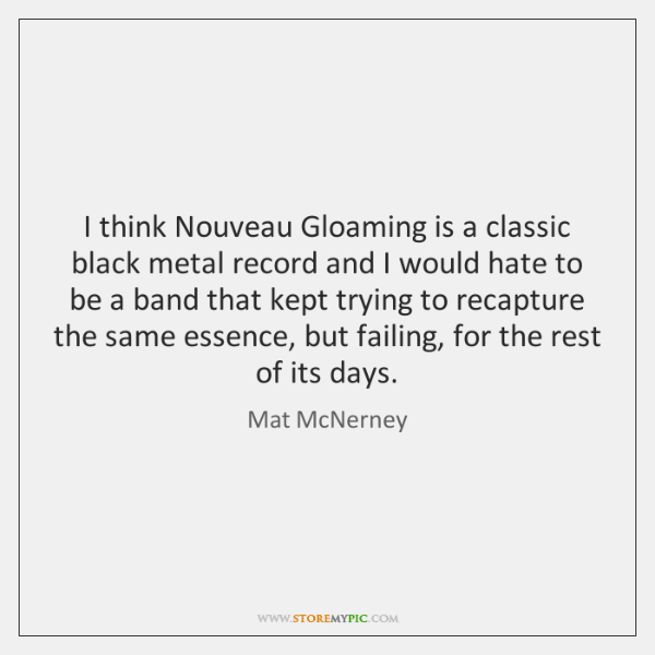 I think Nouveau Gloaming is a classic black metal record and I ...