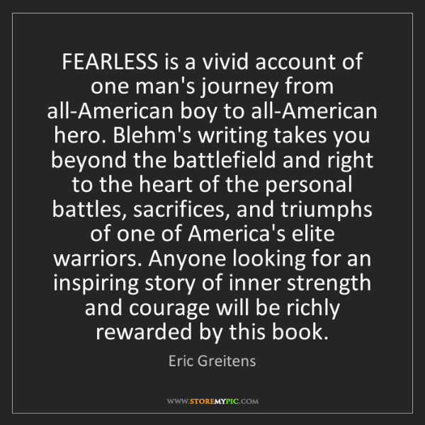 Eric Greitens: FEARLESS is a vivid account of one man's journey from...