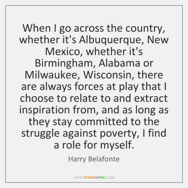 When I go across the country, whether it's Albuquerque, New Mexico, whether ...