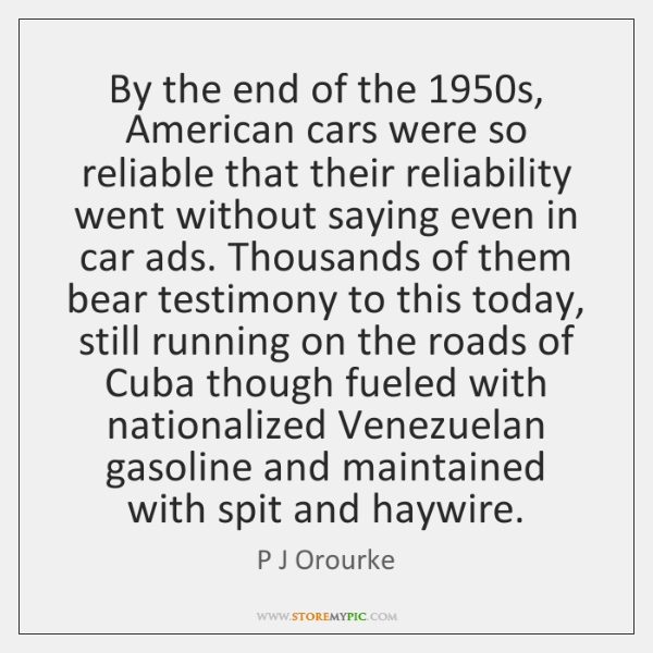 By the end of the 1950s, American cars were so reliable that ...
