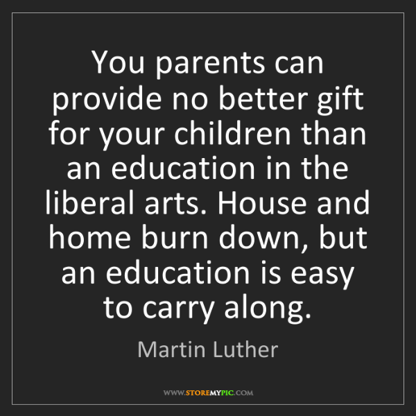 Martin Luther: You parents can provide no better gift for your children...