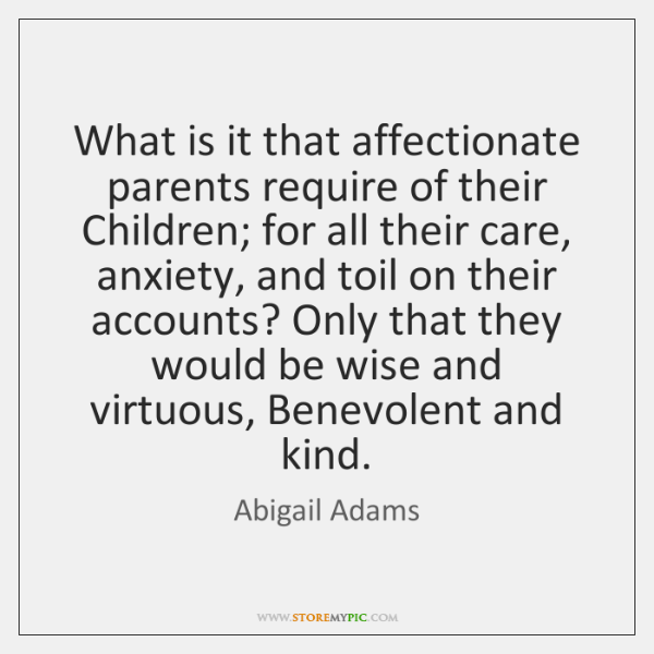 What is it that affectionate parents require of their Children; for all ...