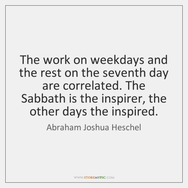 The work on weekdays and the rest on the seventh day are ...
