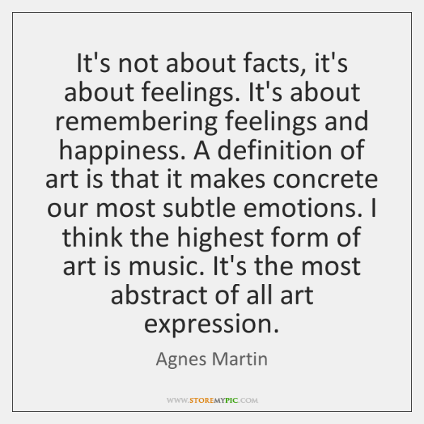 It's not about facts, it's about feelings. It's about remembering feelings and ...