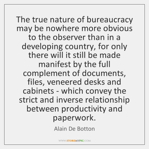 The true nature of bureaucracy may be nowhere more obvious to the ...