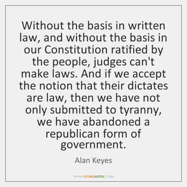 Without the basis in written law, and without the basis in our ...