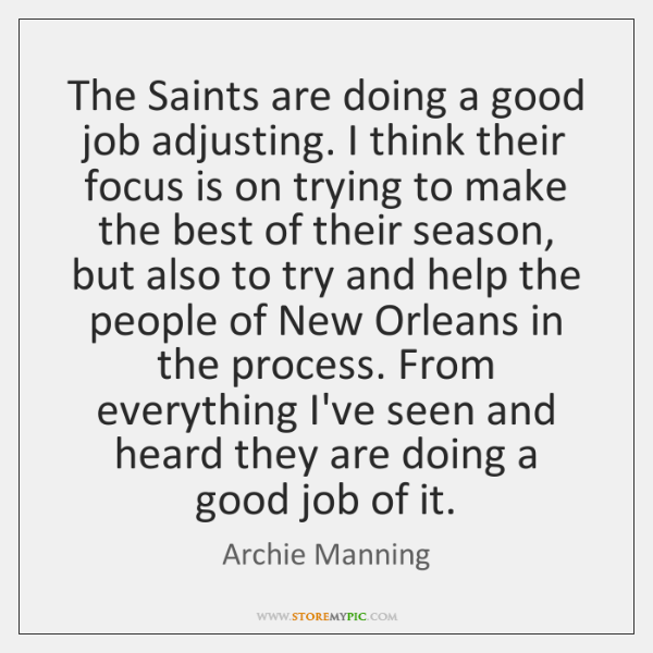 The Saints are doing a good job adjusting. I think their focus ...