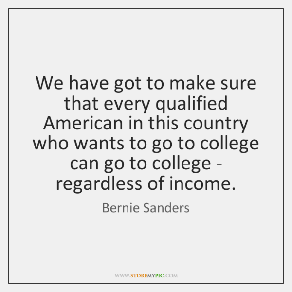 We have got to make sure that every qualified American in this ...