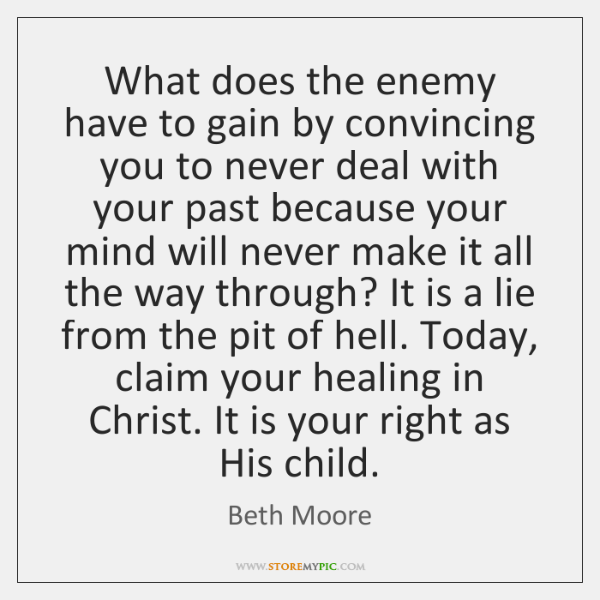 What does the enemy have to gain by convincing you to never ...