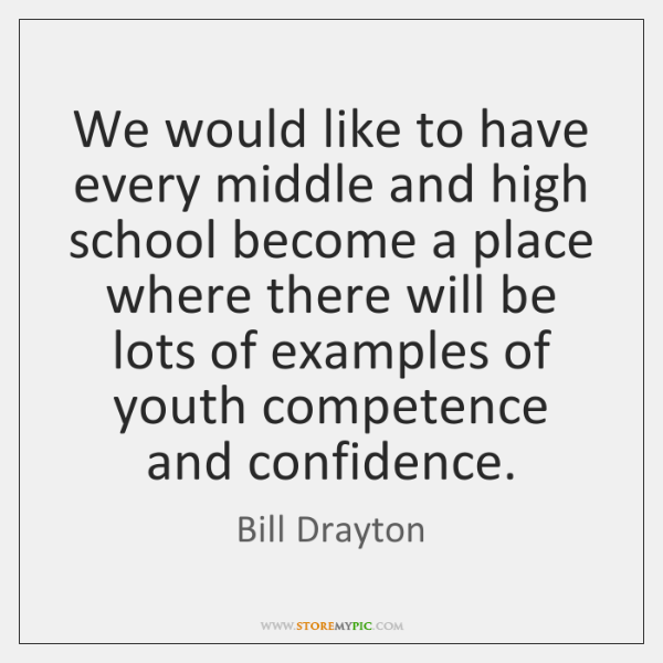 We would like to have every middle and high school become a ...
