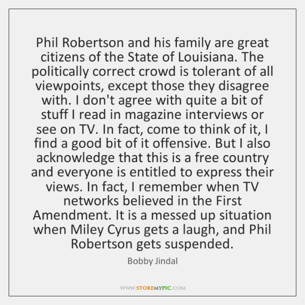 Phil Robertson and his family are great citizens of the State of ...
