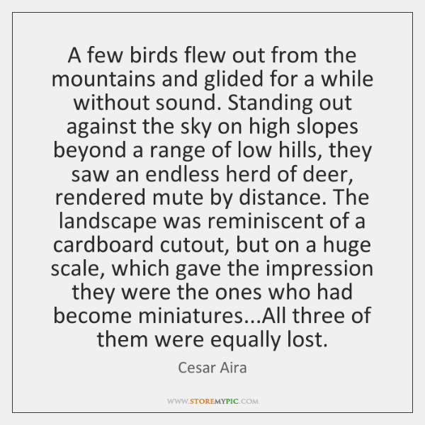 A few birds flew out from the mountains and glided for a ...