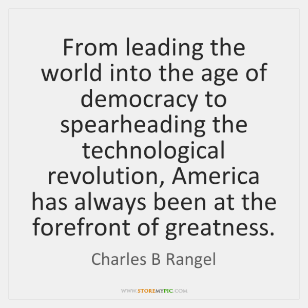 From leading the world into the age of democracy to spearheading the ...