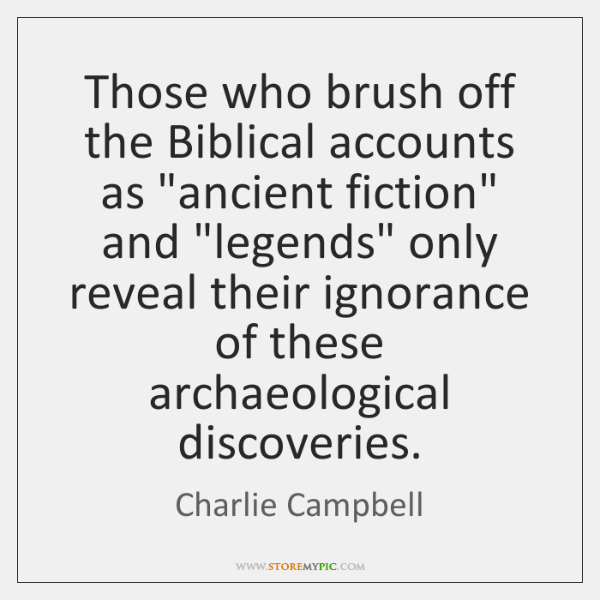 Those who brush off the Biblical accounts as