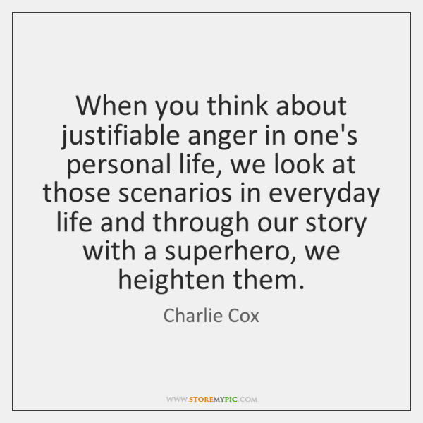 When you think about justifiable anger in one's personal life, we look ...