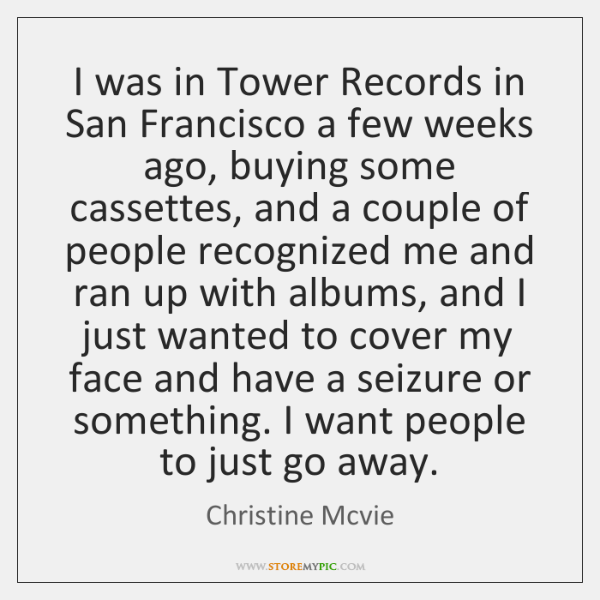 I was in Tower Records in San Francisco a few weeks ago, ...